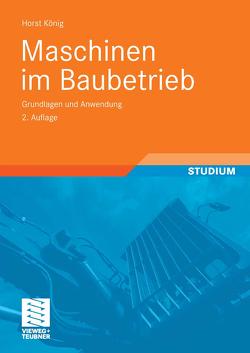 Maschinen im Baubetrieb von Berner,  Fritz, Kochendörfer,  Bernd, König ,  Horst