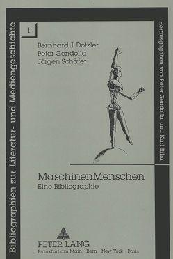 Maschinen Menschen von Dotzler,  Bernhard, Gendolla,  Peter, Schäfer,  Jörgen