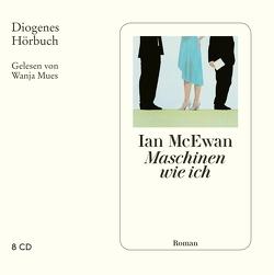 Maschinen wie ich von McEwan,  Ian, Mues,  Wanja, Robben,  Bernhard