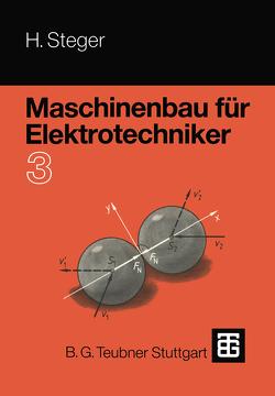 Maschinenbau für Elektrotechniker von Steger,  Hans G.