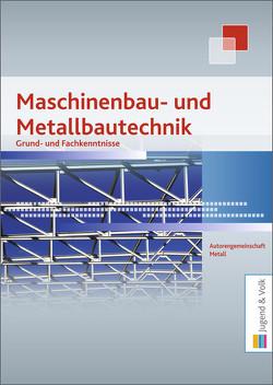 Maschinenbau- und Metallbautechnik von Autorengemeinschaft Metall