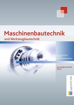 Maschinenbau- und Werkzeugbautechnik von Autorengemeinschaft Metall