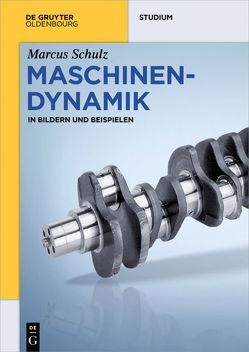 Maschinendynamik von Schulz,  Marcus