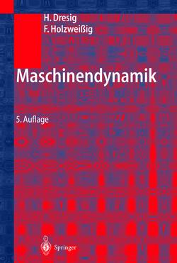 Maschinendynamik von Dresig,  Hans, Holzweißig,  Franz, Rockhausen,  L.