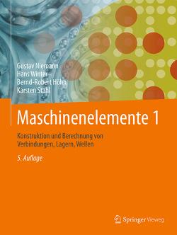 Maschinenelemente 1 von Höhn,  Bernd-Robert, Niemann,  Gustav, Stahl,  Karsten, Winter,  Hans