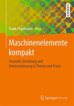Maschinenelemente kompakt von Engelmann,  Frank