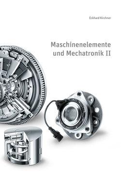 Maschinenelemente und Mechatronik II von Kirchner,  Eckhard