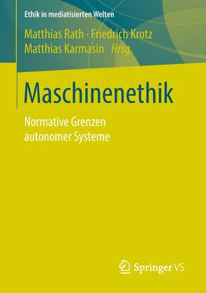 Maschinenethik von Karmasin,  Matthias, Krotz,  Friedrich, Rath,  Matthias