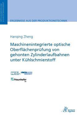 Maschinenintegrierte optische Oberflächenprüfung von gehonten Zylinderlaufbahnen unter Kühlschmierstoff von Zheng,  Hanqing