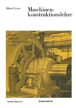 Maschinenkonstruktionslehre von Leyer,  A.