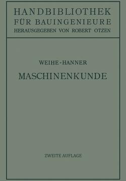 Maschinenkunde von Hanner,  Josef, Otzen,  Robert, Weihe,  H.