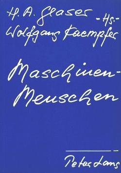 Maschinenmenschen von Glaser,  Horst Albert, Kaempfer,  Wolfgang
