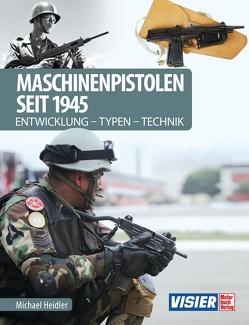 Maschinenpistolen seit 1945 von Heidler,  Michael