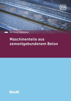 Maschinenteile aus zementgebundenem Beton von Sagmeister,  Bernhard