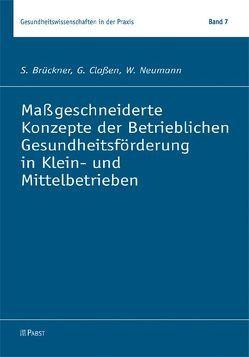 Maßgeschneiderte Konzepte der Betrieblichen Gesundheitsförderung in Klein- und Mittelbetrieben von Brückner,  S, Claßen,  G, Neumann,  W.