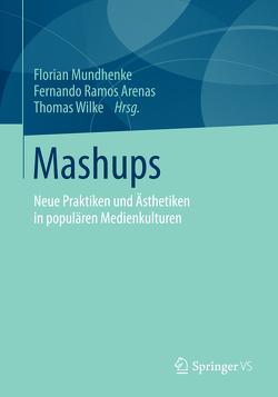 Mashups von Mundhenke,  Florian, Ramos Arenas,  Fernando, Wilke,  Thomas