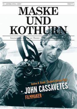 Maske und Kothurn 0025-4606 / Maske und Kothurn Jg. 55/4, 2009. John Cassavetes. Filmmaker von Braidt,  Andrea, Büttner,  Elisabeth