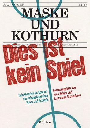Maske und Kothurn. Internationale Beiträge zur Theaterwissenschaft an der Universität Wien / Maske und Kothurn Jg. 54/4, 2008 von Böhler,  Arno, Kruschkova,  Krassimira