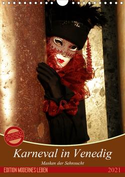 Masken der Sehnsucht – Karneval in Venedig (Wandkalender 2021 DIN A4 hoch) von Kästner,  Gerwin