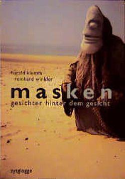 Masken – Gesichter hinter dem Gesicht von Klemm,  Harald, Winkler,  Reinhard