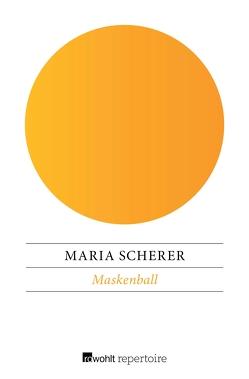 Maskenball von Kicherer,  Birgitta, Scherer,  Maria