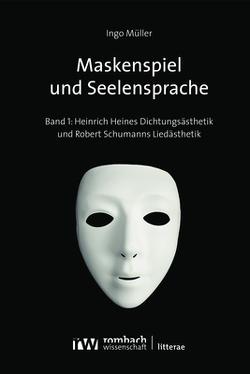 Maskenspiel und Seelensprache von Mueller,  Ingo