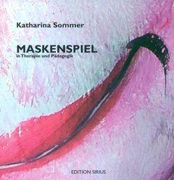 Maskenspiel von Hoffmann,  Anne, Sommer,  Katharina