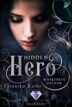 Hidden Hero 2: Maskierte Gefahr von Rothe,  Veronika