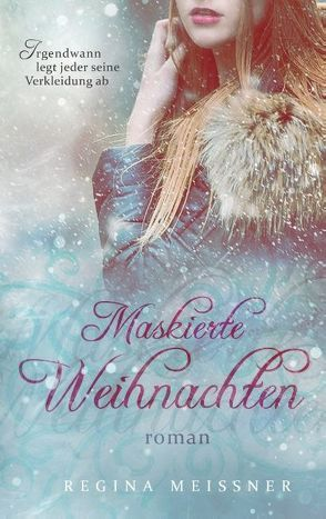 Maskierte Weihnachten von Meißner,  Regina