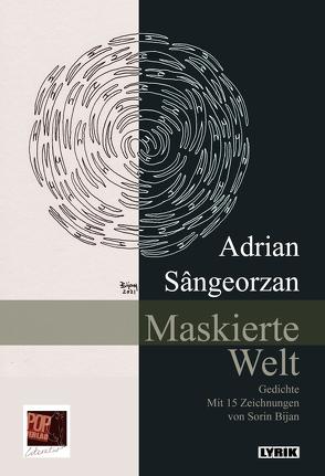 Maskierte Welt von Aescht,  Georg, Bijan,  Sorin, Pop,  Traian, Sângeorzan,  Adrian
