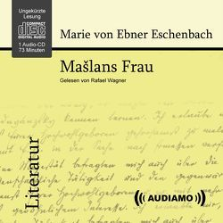 Mašlans Frau von Audiamo Hörbuch, von Ebner-Eschenbach,  Marie, Wagner,  Rafael