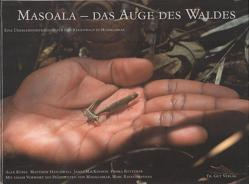 Masoala – L'Oeil de la Forêt von Brühwiler,  Paul, Hatchwell,  Matthew, Ketterer,  Priska, MacKinnon,  James, Ravalomanana,  Marc, Rübel,  Alex