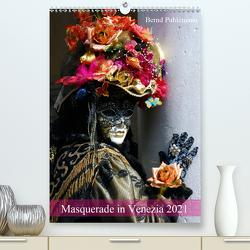 Masquerade in Venezia (Premium, hochwertiger DIN A2 Wandkalender 2021, Kunstdruck in Hochglanz) von Puhlemann,  Bernd
