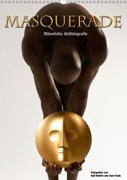 Masquerade – Männliche Aktfotografie (Wandkalender 2018 DIN A3 hoch) von Fotodesign,  Black&White, Wehrle und Uwe Frank,  Ralf