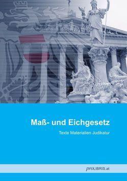 Maß- und Eichgesetz von proLIBRIS VerlagsgesmbH
