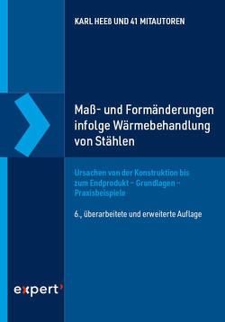 Maß- und Formänderungen infolge Wärmebehandlung von Stählen von Heeß,  Karl