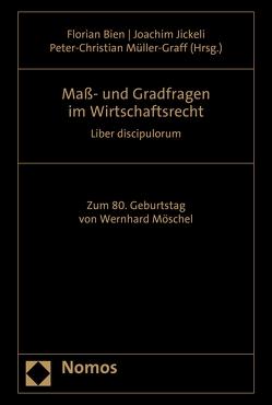 Maß- und Gradfragen im Wirtschaftsrecht von Bien,  Florian, Jickeli,  Joachim, Müller-Graff,  Peter Christian