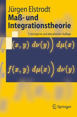 Maß- und Integrationstheorie von Elstrodt,  Jürgen