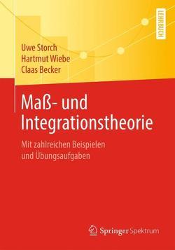 Maß- und Integrationstheorie von Becker,  Claas, Storch,  Uwe, Wiebe,  Hartmut