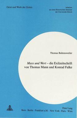 «Mass und Wert» – die Exilzeitschrift von Thomas Mann und Konrad Falke von Baltensweiler,  Thomas