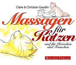 Massagen für Katzen und für Herrchen und Frauchen von Gaudin,  Christian, Gaudin,  Claire