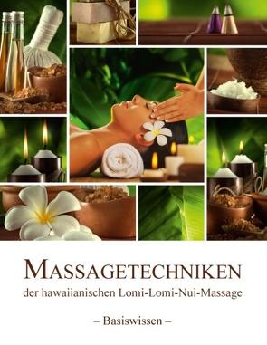 Massagetechniken der hawaiianischen Lomi-Lomi-Nui-Massage von Wieczorek,  Birgit