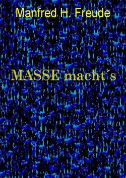 MASSE macht´s von Freude,  Manfred H.