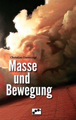 Masse und Bewegung von Unverzagt,  Christian