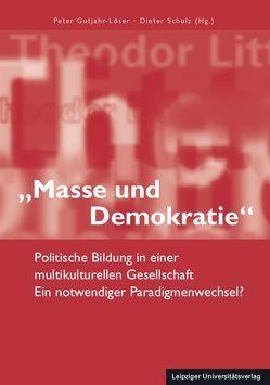 """""""Masse und Demokratie"""" von Gutjahr-Löser,  Peter, Schulz,  Dieter"""