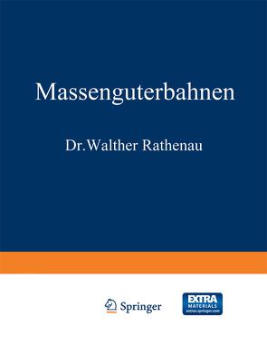 Massengüterbahnen von Cauer,  Wilhelm, Rathenau,  Walther