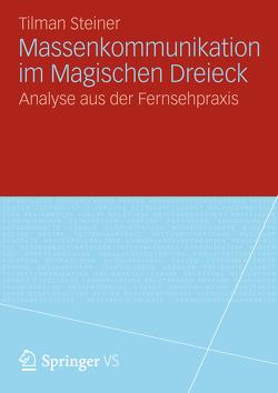 Massenkommunikation im Magischen Dreieck von Steiner,  Tilman
