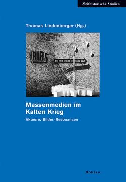 Massenmedien im Kalten Krieg von Lindenberger,  Thomas