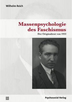 Massenpsychologie des Faschismus von Peglau,  Andreas, Reich,  Wilhelm
