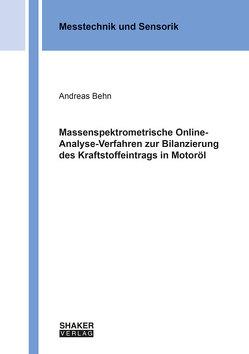 Massenspektrometrische Online-Analyse-Verfahren zur Bilanzierung des Kraftstoffeintrags in Motoröl von Behn,  Andreas